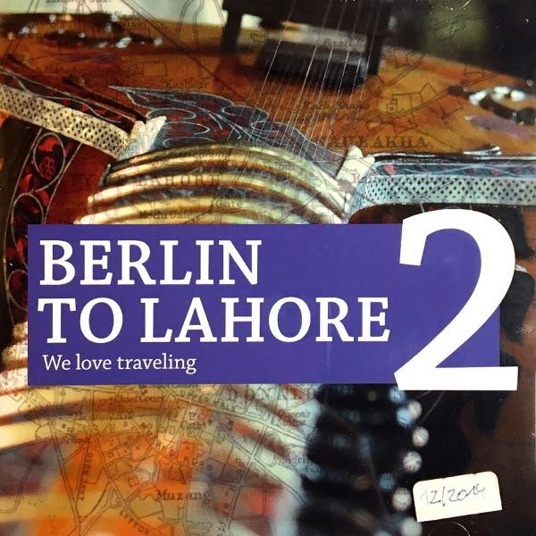 BERLIN TO LAHORE : We love traveling
