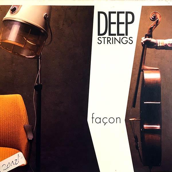 DEEP STRINGS : Facon