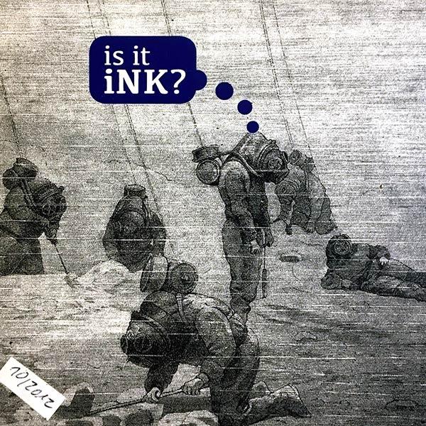 INK : Is it ink?