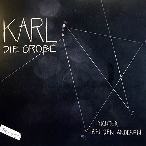 KARL DIE GROßE : Dichter bei den anderen