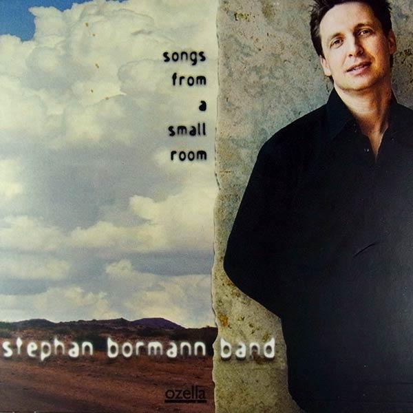 STEPHAN BORMANN BAND : Songs from a small room