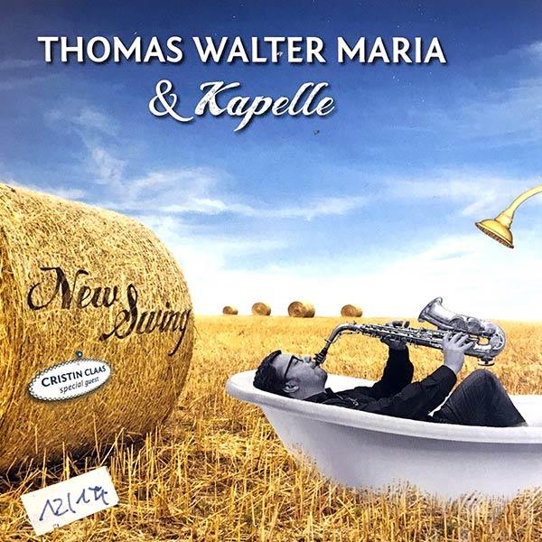 THOMAS WALTER MARIA & KAPELLE : New swing