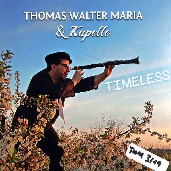 THOMAS WALTER MARIA & KAPELLE : Timeless